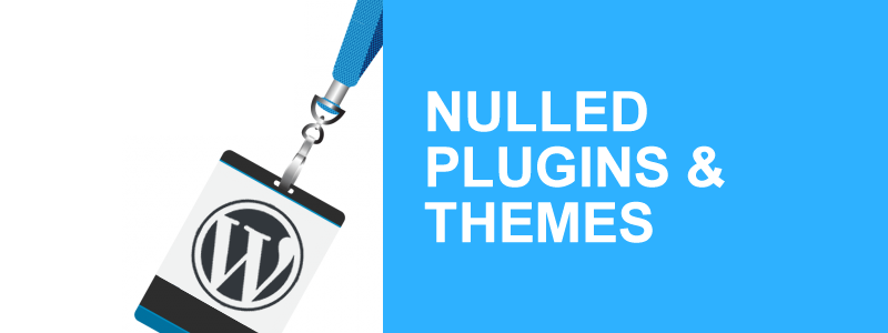 Plugins y themes pirateados o nulled en WordPress: ¿Por qué no usarlos?