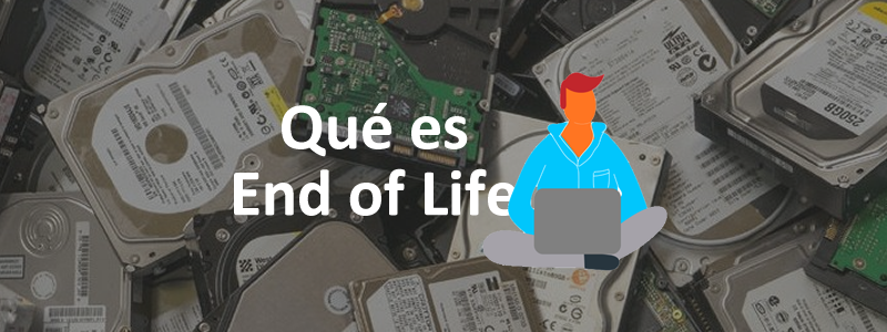 Qué es EOL o End of Life en software y sistemas